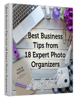 Best Business Tips from 18 Expert Photo Organizers